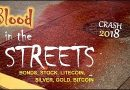 BLOOD IN THE STREETS – Bitcoin, Litecoin, Silver, Gold, Stocks, Bonds, Dollar